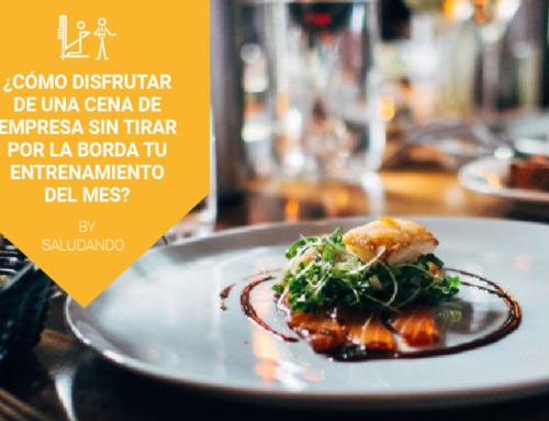 ¿Cómo disfrutar de una cena de empresa sin tirar por la borda tu entrenamiento del mes?