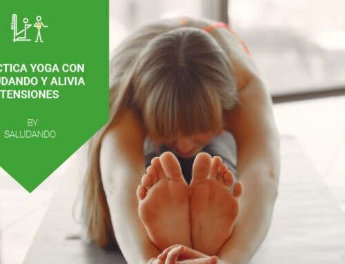 Practica Yoga con Saludando y alivia tensiones